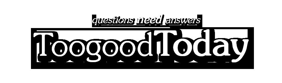 Toogood Today